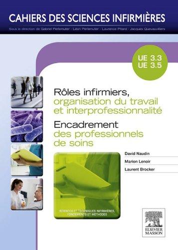 Rles infirmiers, organisation du travail et interprofessionnalit/Encadrement des professionnels de soins: Units d'enseignements 3.3 et 3.5