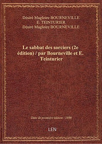le-sabbat-des-sorciers-2e-edition-par-bourneville-et-e-teinturier