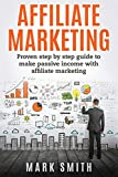 Best Affiliate Marketings - Affiliate Marketing: Proven Step By Step Guide To Review