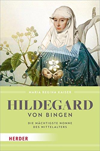 Hildegard von Bingen: Die mächtigste Nonne des Mittelalters