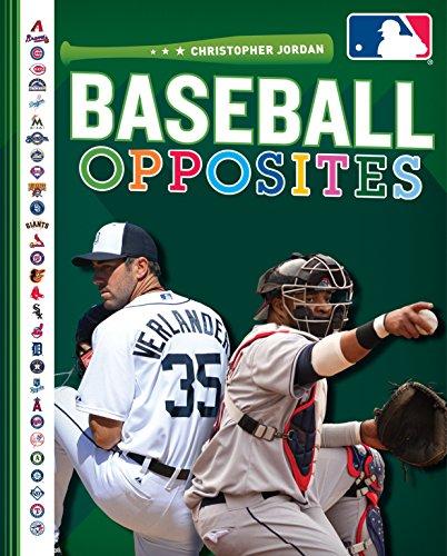 Baseball Opposites (Major League Baseball : First Base Books) por Christopher Jordan