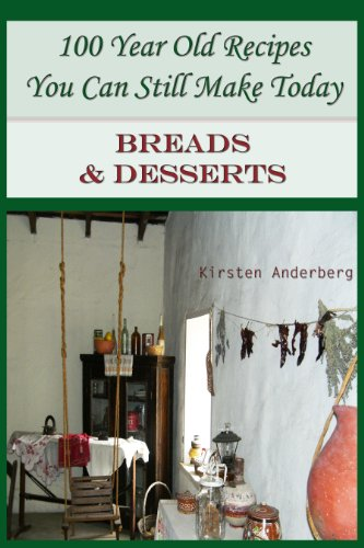 100 Year Old Recipes You Can Still Make Today: BREADS AND DESSERTS (English Edition)