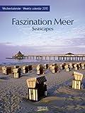 Faszination Meer 2010: Foto-Wochenkalender
