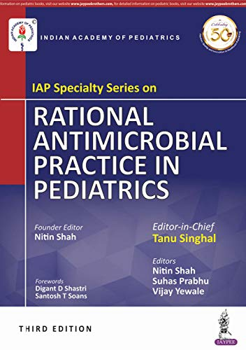 IAP Specialty Series on RATIONAL ANTIMICROBIAL PRACTICE IN PEDIATRICS (3rd Edition)
