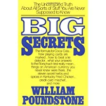 Big Secrets: The Uncensored Truth about All Sorts of Stuff ... by William Poundstone (1983-01-01)