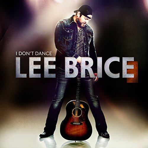I Don't Dance by Lee Brice (2014-02-01)