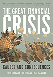The Great Financial Crisis: Causes and Consequences by John Bellamy Foster (2009-01-01)