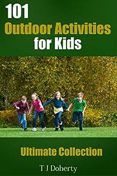 Descargar PDF Kids Activities: 101 Outdoor Activities for Kids: Ultimate Collection (Outdoors Activities Book 1)