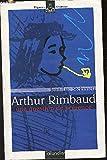 Arthur Rimbaud - Une Question de présence