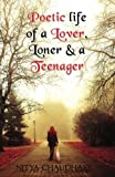 Poetic Life of a Lover, Loner & a Teenager
