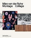Mies van der Rohe: Montage / Collage