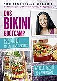 Das Bikini-Bootcamp – Rezeptbuch mit und ohne Thermomix: 63 Rezepte in 2 Varianten