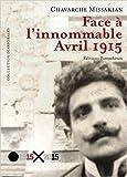 Face à l'innommable : avril 1915 de Chavarche Missakian ( 16 avril 2015 )