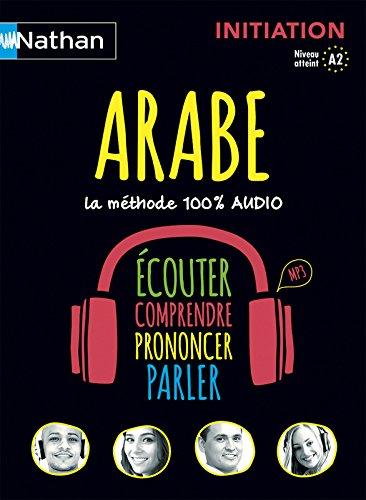 Arabe : initiation : la méthode 100% audio : [niveau atteint A2] / Brigitte et Bassam Tahhan ; Christine Asin, coordinatrice éditoriale.- Paris : Nathan , cop. 2015