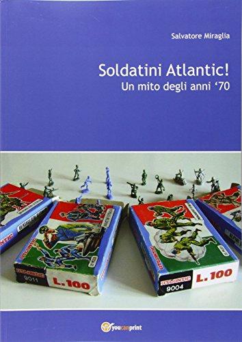 soldatini-atlantic-un-mito-degli-anni-70