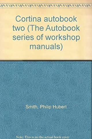 Cortina autobook two (The Autobook series of workshop manuals)