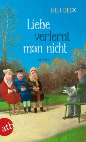 Buchseite und Rezensionen zu 'Liebe verlernt man nicht: Roman' von Lilli Beck