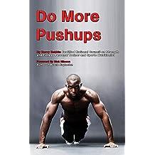 Do More Pushups: Maximum Pushup Workout Guide (English Edition)