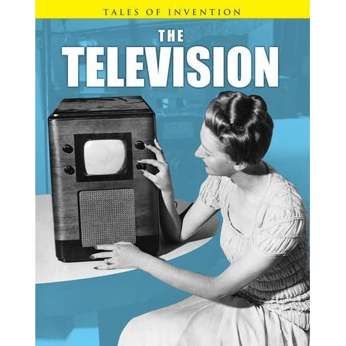 The Television (Tales of Invention) by Richard Spilsbury (2011-08-04)