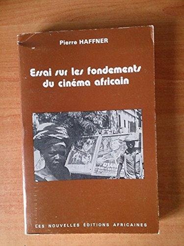 Essai sur les fondements du cinéma africain