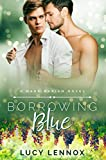 Borrowing Blue (Made Marian Series Book 1) by Lucy Lennox
