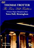 Thomas Trotter - The Town Hall Tradition - Virtuoso Organ Showpieces from Town Hall, Birmingham (DVD & CD Set) [Import anglais]