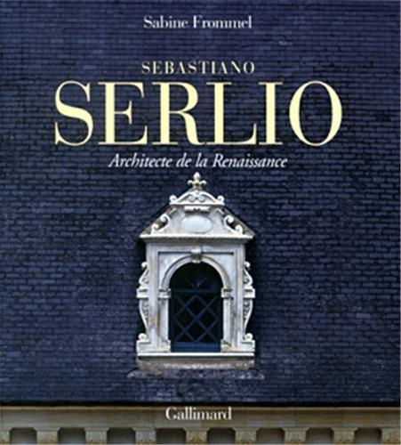 Sebastiano Serlio : Architecte de la Renaissance (Ancien Prix diteur : 75 euros)