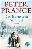Das Bernstein-Amulett: Roman - Dr. Peter Prange