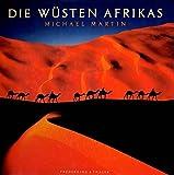 Die Wüsten Afrikas - Michael Martin