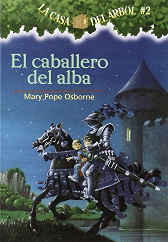 El Caballero Del Alba (La Casa Del Arbol / Magic Tree House) por Mary Pope Osborne