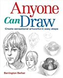 Anyone Can Draw: Create Sensational Artworks in Easy Steps by Barrington Barber (2012-04-15)