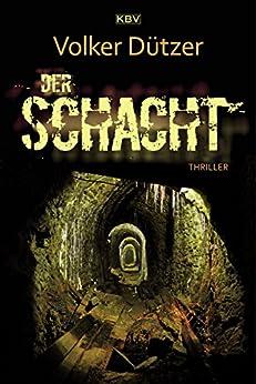 Der Schacht: Thriller (LKA-Profilerin Helen Stein 1) von [Dützer, Volker]