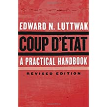 Coup d'??tat: A Practical Handbook, Revised Edition by Edward N. Luttwak (2016-04-11)
