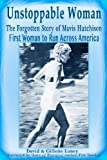 Unstoppable Woman: The Forgotten Story of Mavis Hutchison, First Woman to Run Across America