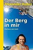 Der Berg in mir: Klettern am Limit (National Geographic Taschenbuch, Band 40352)