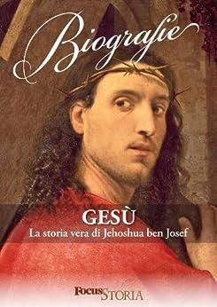 Gesù. La vera storia di Jehoshua ben Josef di [AA. VV.]