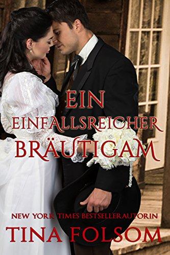 Ein einfallsreicher Bräutigam: Western-Kurzgeschichte (German Edition)