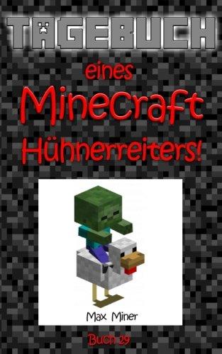 Tagebuch eines Minecraft Hühnerreiters!: Minecraft Bücher für Kinder (Tagebuch eines Minecraft Max)