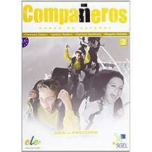 Companeros 3. Guia del Profesor / Compañeros 3. Guía del Profesor: Curso de español. Nivel B1.1