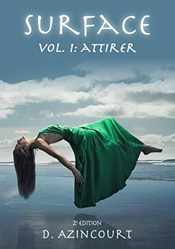 Surface: Attirer - Volume 1 (2e édition) (Saga Surface) par D. AZINCOURT
