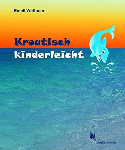 Kroatisch kinderleicht: Bilderbuch mit Texten