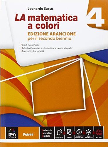 La matematica a colori. Ediz. arancione. Per le Scuole superiori: 4