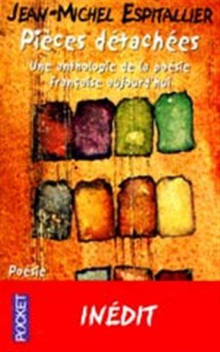 Pièces détachées : Une anthologie de la poésie française aujourd'hui par Espitallier Jean-Michel