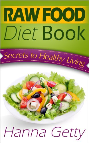 Raw food diet book secrets to healthy living plus quick easy raw food diet book secrets to healthy living plus quick easy recipes for delicious forumfinder Image collections