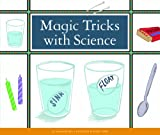 Magic Tricks with Science (Make Your Own Fun)