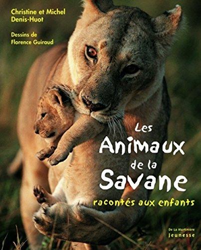 Les animaux de la savane raconts aux enfants