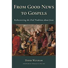 From Good News to Gospels: What Did the First Christians Say about Jesus?