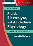 #5: Fluid, Electrolyte and Acid-Base Physiology: A Problem-Based Approach, 5e