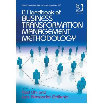 [(A Handbook of Business Transformation Management Methodology)] [ Edited by Axel Uhl, Edited by Lars Alexander Gollenia ] [November, 2012]