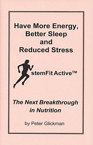 Have More Energy, Better Sleep and Reduced Stress: stemFit ActiveTM The Next Breakthrough in Nutrition (English Edition)